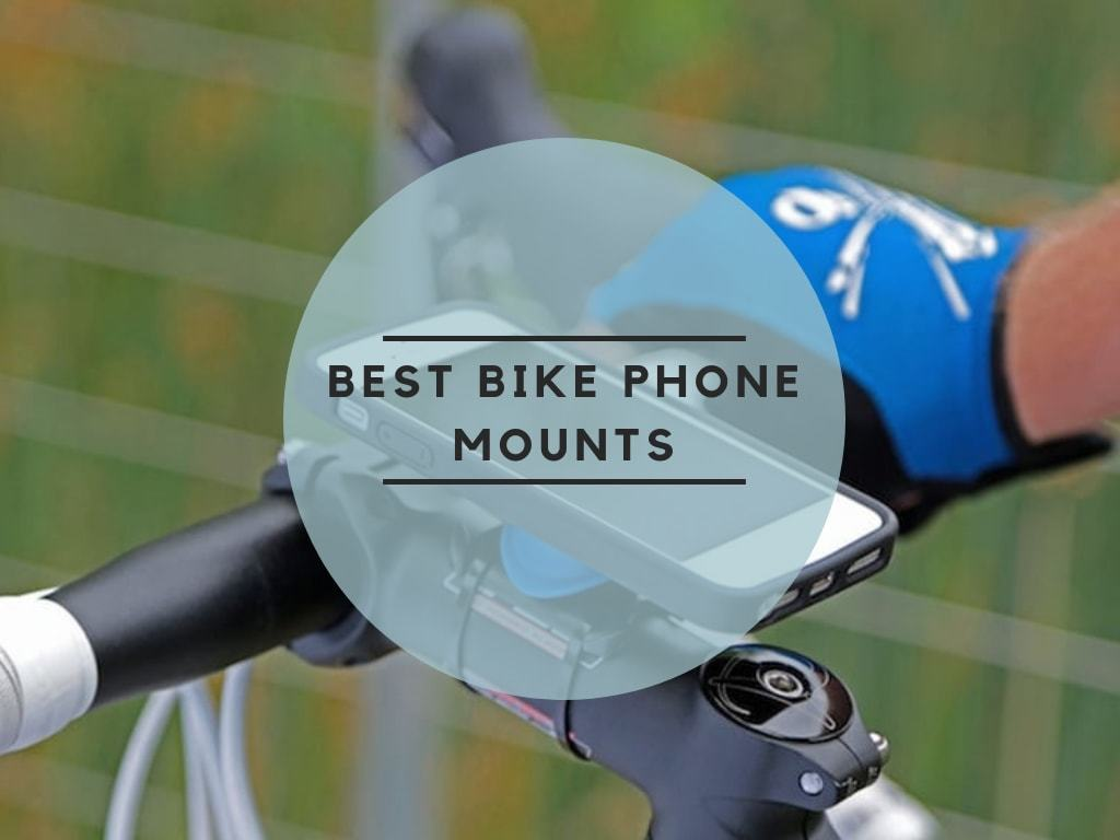 Bicycle Phone Mount >> 5 Best Bike Phone Mounts In 2019 Reviews Buying Guide Faqs